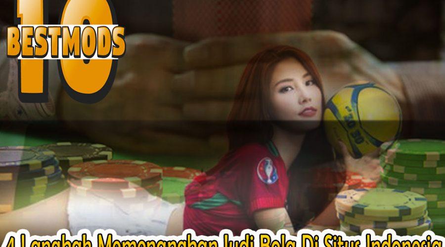 Judi Bola Di Situs Indonesia - 4 Langkah Memenangkan - 10BestMods