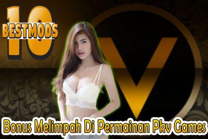Pkv Games - Bonus Melimpah Di Permainan Pkv Games - 10BestMods