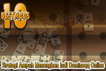 Dominoqq Online - Strategi Ampuh Menangkan Judi - 10BestMods